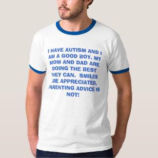 I HAVE AUTISM AND I AM A GOOD BOY. MY MOM AND D... T-Shirt