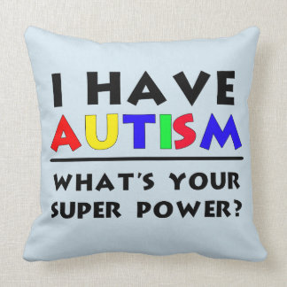 I have Autism Super Power Throw Pillow