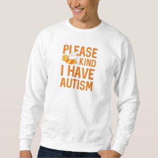 I Have Autism Sweatshirt
