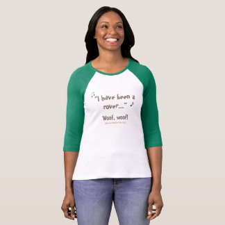 I have been a rover... T-Shirt