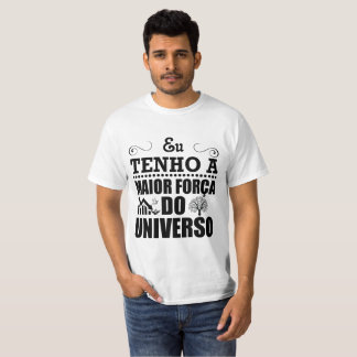 I have biggest force of the universe T-Shirt