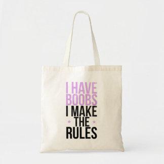 I have boobs I make the rules Budget Tote Bag