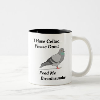 I Have Celiac, Please Don't Feed Me Breadcrumbs Two-Tone Mug