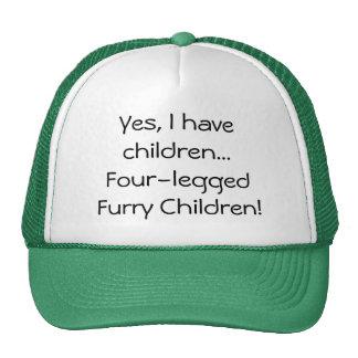 I have children Four-legged Furry Children hat