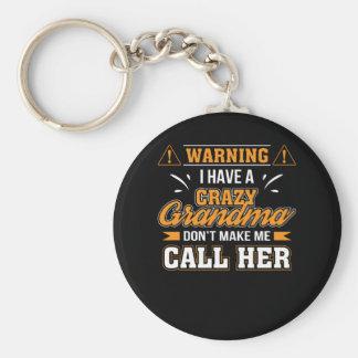 I Have Crazy Grandma Dont Make Me Call Her Keychain