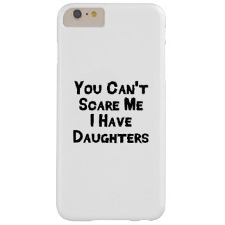I have daughter Fathers Day Gift Stepdad Grandpa Barely There iPhone 6 Plus Case