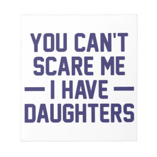 I Have Daughters Notepad