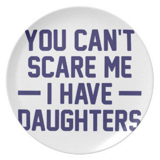 I Have Daughters Plate
