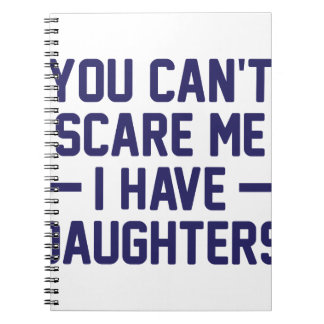 I Have Daughters Spiral Note Book