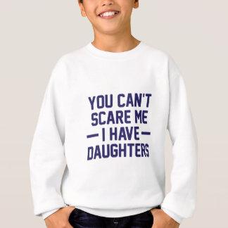 I Have Daughters Sweatshirt