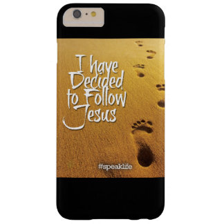 I HAVE DECIDED TO FOLLOW JESUS BARELY THERE iPhone 6 PLUS CASE