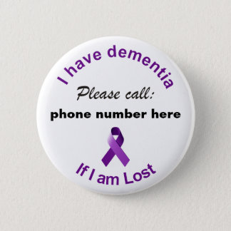 I have dementia Please Call if I'm Lost Badge 2 Inch Round Button