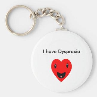I have Dyspraxia Keychain