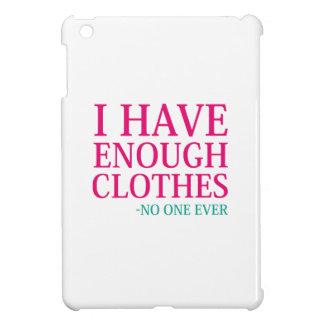 I Have Enough Clothes iPad Mini Cover