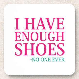 I Have Enough Shoes Coaster