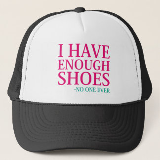 I Have Enough Shoes Trucker Hat