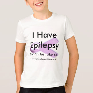 I Have Epilepsy But I'm Just Like You T-Shirt