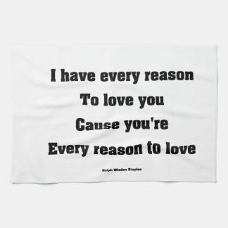 I have every reason to love you hand towel