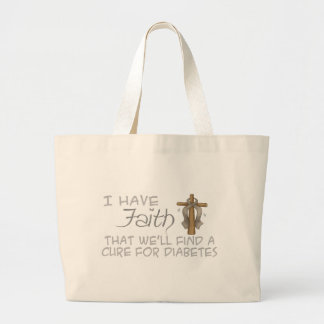 I Have FAITH We'll Find A Cure For Diabetes Large Tote Bag