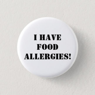 I have food allergies! 1 inch round button