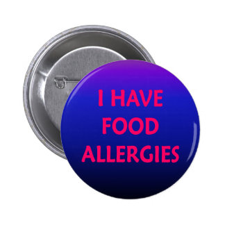 I have food allergies 2 inch round button