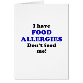 I Have Food Allergies Dont Feed Me Card
