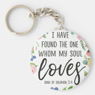 I Have Found the One Whom My Soul Loves Keychain