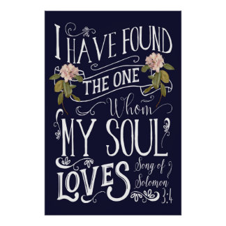 I have found the one whom my soul loves sign art poster