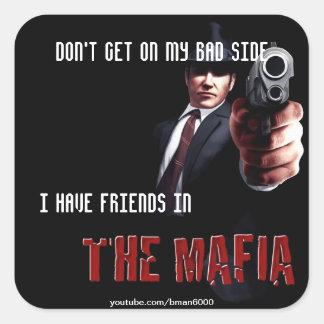 I have friends in the Mafia Square Sticker