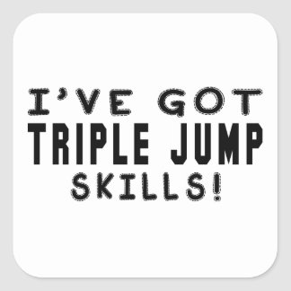 I Have Got Triple jump Skills Square Sticker
