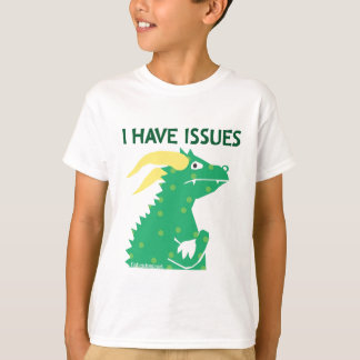 I Have Issues -- shirts
