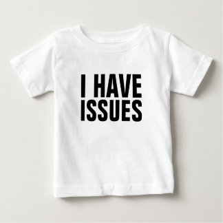 I Have Issues Tees