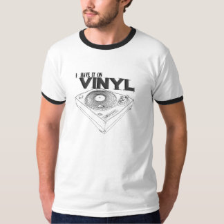 I HAVE IT ON VINYL T-Shirt
