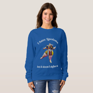 I have Lipedema but it doesn't define me Shirt