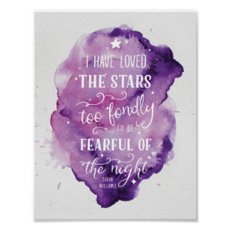 I Have Loved the Stars Quote Poster