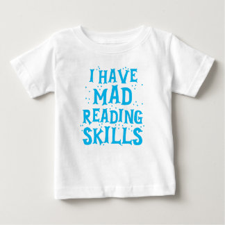 i have mad reading skills baby T-Shirt