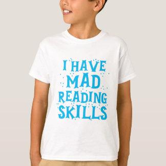 i have mad reading skills T-Shirt