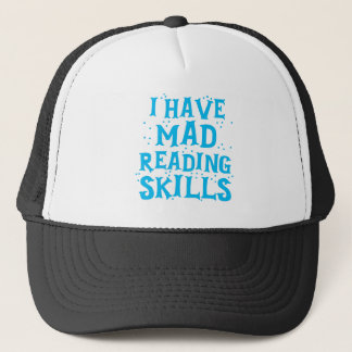 i have mad reading skills trucker hat