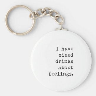 I Have Mixed Drinks About Feelings Keychain