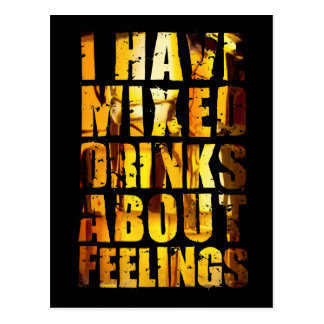 I Have Mixed Drinks About Feelings Postcard