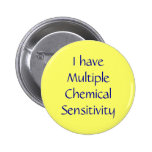 I have Multiple Chemical Sensitivity 2 Inch Round Button