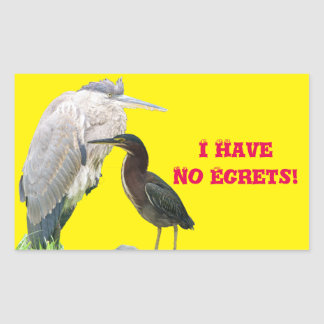 I Have No Egrets! Sticker