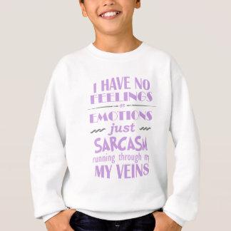 I Have nonFeelings Or Emotions Sweatshirt