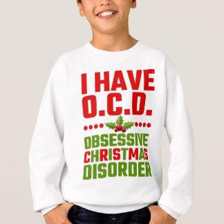 I Have OCD Obsessive Christmas Disorder Sweatshirt