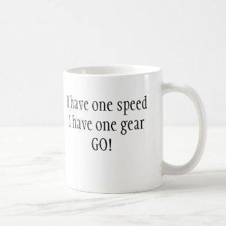 I have one speedI have one gearGO! Coffee Mug