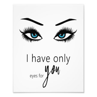 I have only eye for you photo print