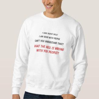 I have people skills, I am good with people, Ca... Sweatshirt