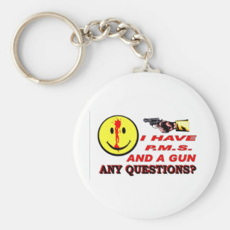 I HAVE PMS & GUN... ANY QUESTIONS ? KEYCHAIN