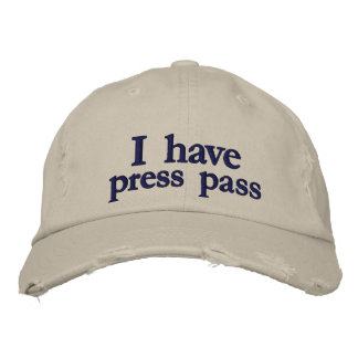 I have press pass joke embroidered hat