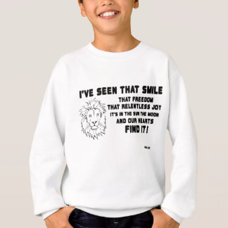 I have seen that smile great quote sweatshirt